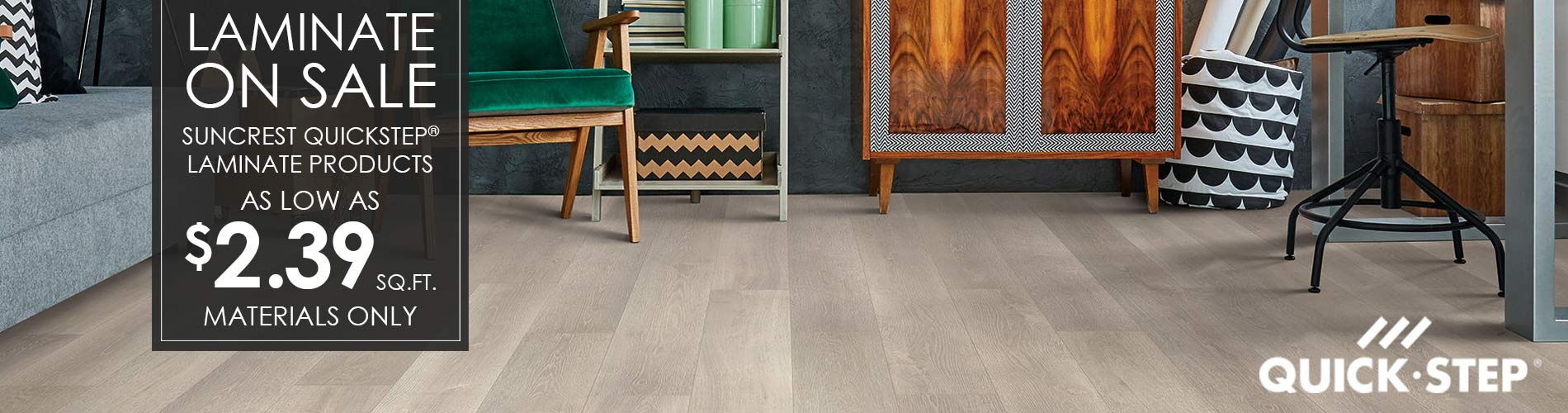 Suncrest Quickstep® laminate products as low as $2.39 sq.ft. (materials only) at Not Just Carpet!